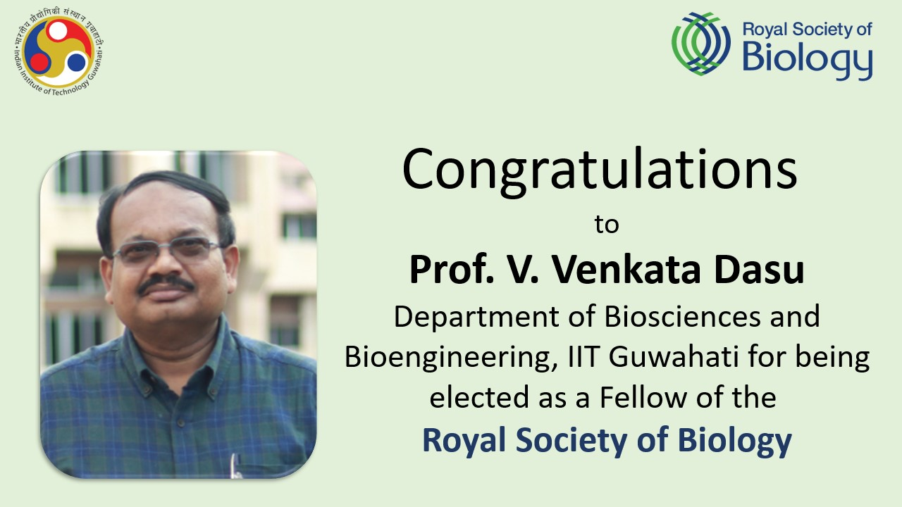 Congratulations to Prof. V. Venkata Dasu, Department of Biosciences and Bioengineering for being elected as a Fellow of the Royal Society of Biology